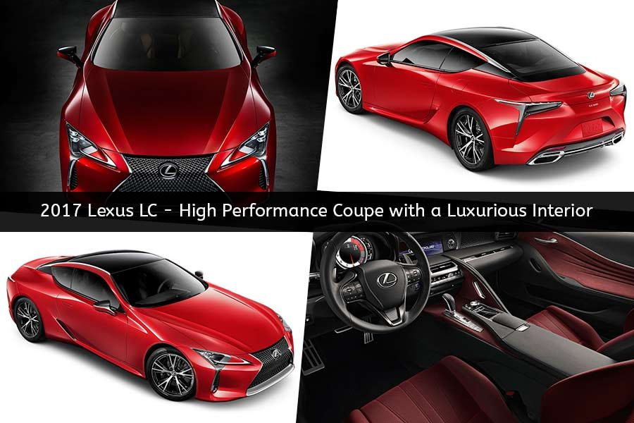 2017 Lexus LC - High Performance Coupe with a Luxurious Interior