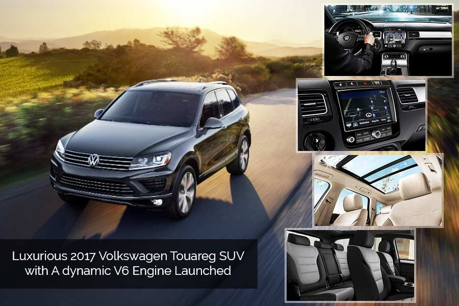 Luxurious 2017 Volkswagen Touareg SUV with A dynamic V6 Engine Launched