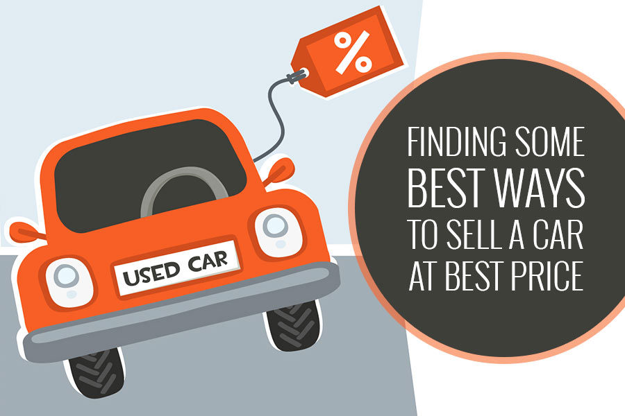 Finding Some Best Ways to Sell a Car at Best Price