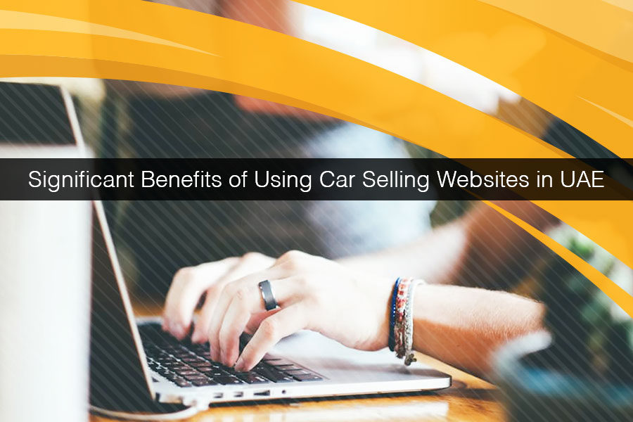 Significant Benefits of Using Car Selling Websites in UAE