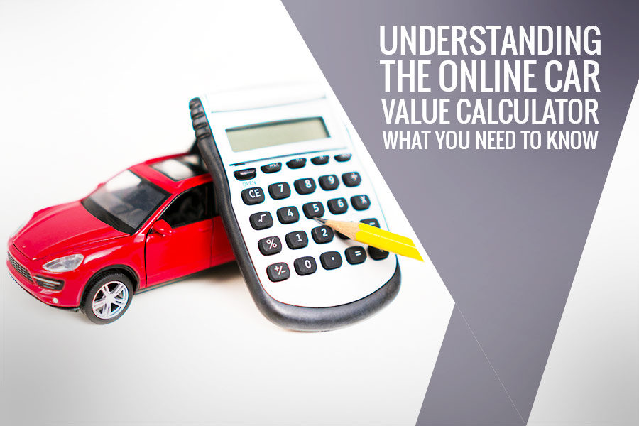 Understanding the Online Car Value Calculator - What You Need to Know