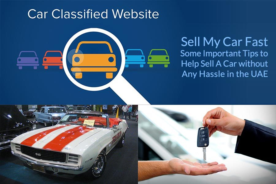 Sell My Car Fast - Some Important Tips to Help Sell A Car without Any Hassle in the UAE