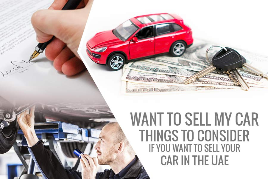 Want To Sell My Car – Things to Consider If You Want To Sell Your ...