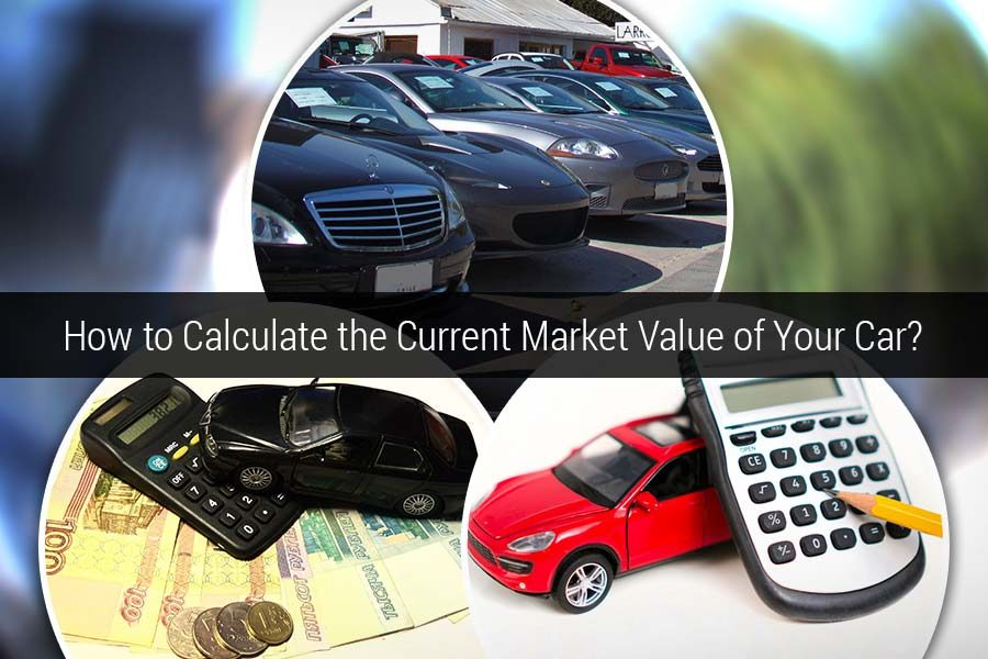 How to Calculate the Current Market Value of Your Car