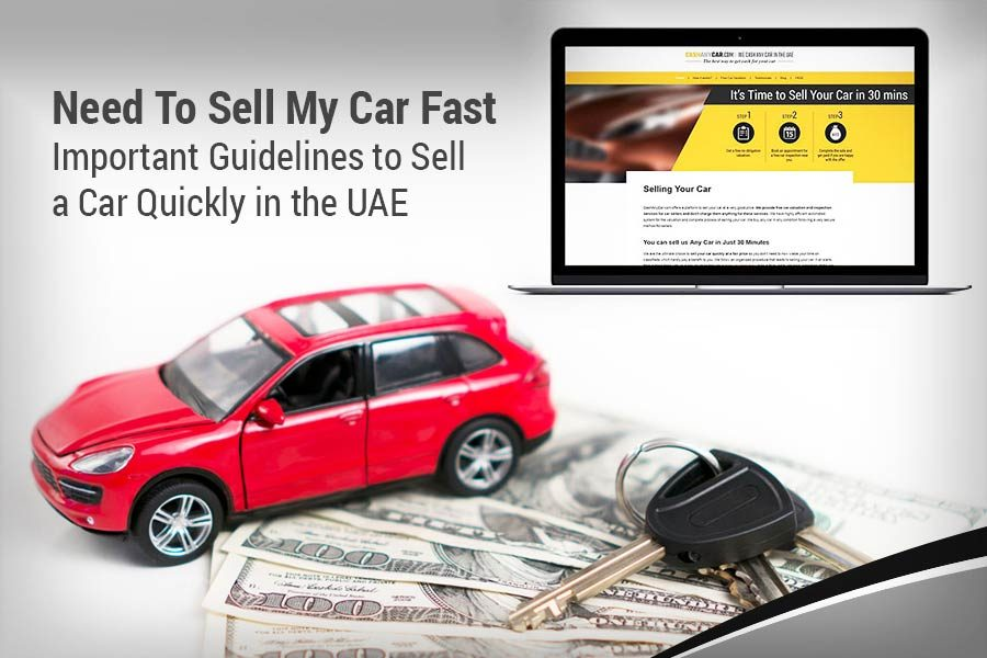 Need To Sell My Car Fast - Important Guidelines to Sell a Car Quickly in the UAE