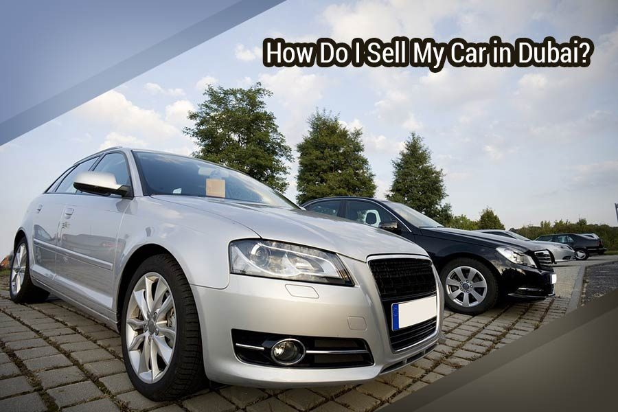How Do I Sell My Car in Dubai?