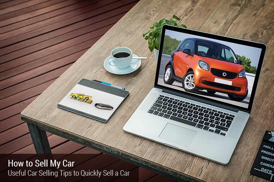 how-to-sell-my-car-useful-car-selling-tips-to-quickly-sell-a-car