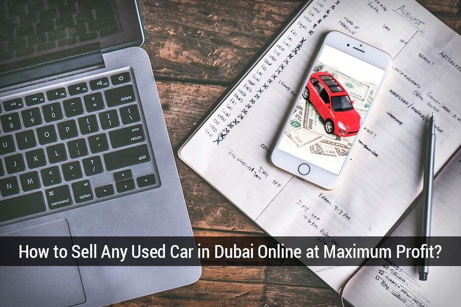 How to Sell Any Used Car in Dubai Online at Maximum Profit